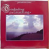 JOHN MICHAEL TALBOT TROUBADOUR OF THE GREAT KING vinyl record