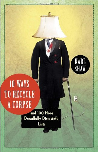 Ways Recycle Corpse Dreadfully Distasteful