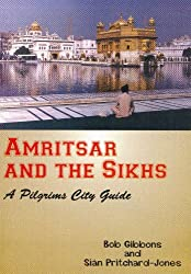 Amritsar and the Sikhs: A Pilgrims City Guide