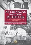 As Crianças Esquecidas de Hitler. A Verdadeira História do Programa Lebensborn