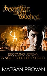 Becoming Jeremy: A Night Touched Prequel (Becoming Night Touched Book 6)
