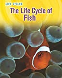 The Life Cycle of Fish, Darlene R. Stille, 1432949802