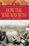 img - for How the War Was Won: Factors That Led to Victory in World War One (Pen & Sword Military Classics) of Travers, Tim on 01 January 2005 book / textbook / text book