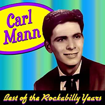 best of the rockabilly years carl mann mp3 downloads. Black Bedroom Furniture Sets. Home Design Ideas