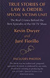 True Stories of Law & Order, Special Victims Unit: The Real Crimes Behind the Best Episodes of the Hit TV Show (Thorndike Crime Scene)