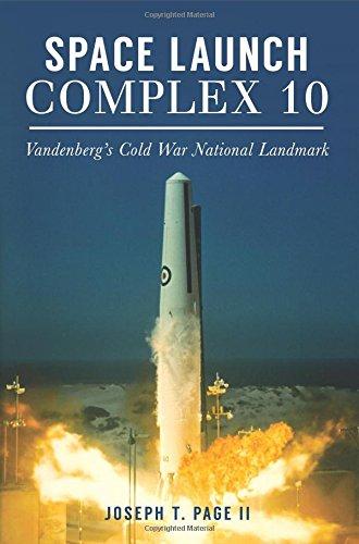 Download Space Launch Complex 10: Vandenberg's Cold War National Landmark (Landmarks) pdf epub