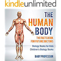 The Human Body: The Facts Book for Future Doctors - Biology Books for Kids | Children's Biology Books