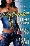 Heartbreaker, Erick S. Gray and De'nesha Diamond, 0758246633