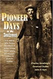 Pioneer Days in the Southwest from 1850 to 1879: Thrilling Descriptions of Buffalo Hunting, Indian Fighting and Massacres, Cowboy Life and Home Building (1909)