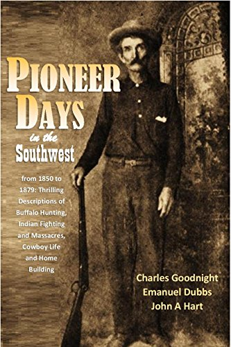 Pdf Travel Pioneer Days in the Southwest from 1850 to 1879: Thrilling Descriptions of Buffalo Hunting, Indian Fighting and Massacres, Cowboy Life and Home Building (1909)