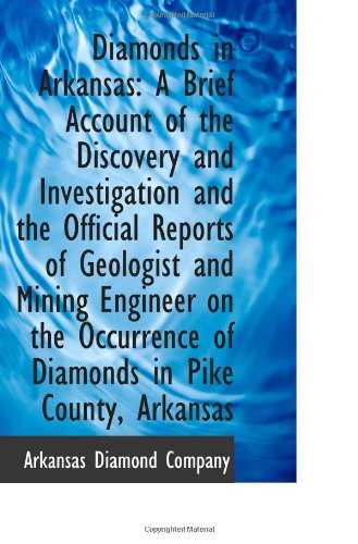 Download Diamonds in Arkansas: A Brief Account of the Discovery and Investigation and the Official Reports of pdf