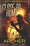 Close to Home - A Sam Prichard Mystery (Volume 14) by  David Archer in stock, buy online here