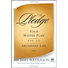 The Pledge: Your Master Plan for an Abundant Life (Agora Series) by Michael Masterson (19-Nov-2010) Hardcover