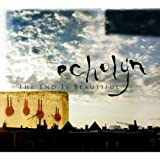 The End Is Beautiful by Echolyn (2005-08-26)