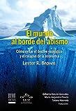 El mundo al borde del abismo, Cómo evitar el declive ecológico y el colapso de la economía: Ensayo ecológico y económico (Spanish Edition) Pdf