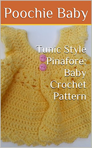 Tunic Style Pinafore Baby Crochet Pattern Kindle Edition By