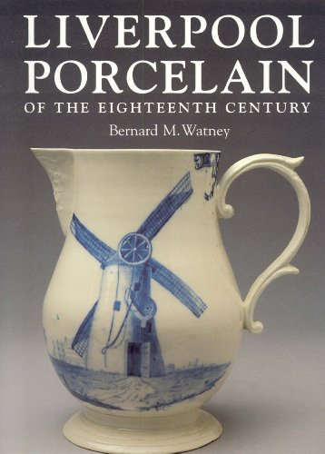 Liverpool Porcelain of the Eighteenth Century ()