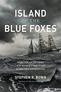 Book Cover: Island of the Blue Foxes: Disaster and Triumph on the World's Greatest Scientific Expedition