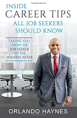 Inside Career Tips All Job Seekers Should Know: Taking you from the job seeker to the sought after PDF