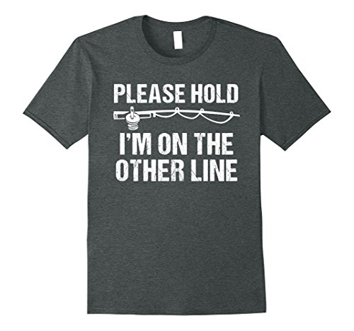 Funny Fishing Shirt (Mens Please Hold I'm On The Other Line Funny Fishing T-Shirt Small Dark Heather)