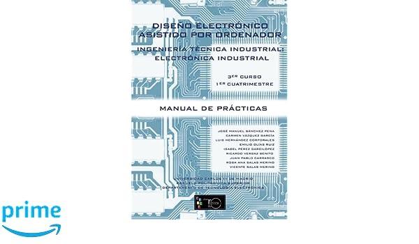Diseño Electrónico Asistido por Ordenador: Ingeniería Técnica en Electrónica Industrial 3er Curso, 1er Cuatrimestre: Amazon.es: José Manuel Sánchez Pena, ...