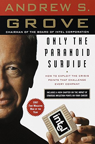 Only the Paranoid Survive: How to Exploit the Crisis Points That Challenge Every Company [Andrew S. Grove] (Tapa Blanda)