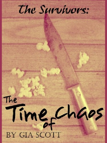 The Time of Chaos (The Survivors Book 1) by [Scott, Gia]