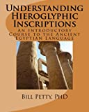 Understanding Hieroglyphic Inscriptions, Bill Petty, 1494744554