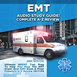 EMT Audio Study Guide! Complete A-Z Review: Ultimate NREMT Test Prep To Help You Pass The EMT Exam! Best EMT Book & Prep! Covers ALL NREMT Categories! Complete A-Z Review Edition -  Jamie Montoya