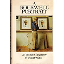 A Rockwell Portrait: An Intimate Biography