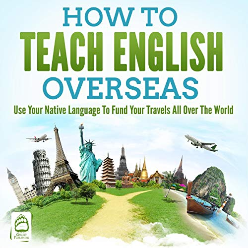 Pdf Self-Help How to Teach English Overseas: Use Your Native Language to Fund Your Travels All over The World