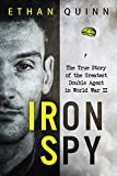 Iron Spy: The True Story of the Greatest Double