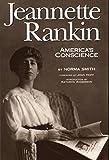 Jeannette Rankin, America's Conscience, Norma Smith, 0917298799