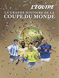 La grande histoire de la coupe du monde