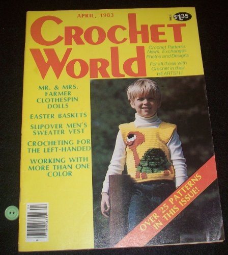 Crochet World (Crochet Patterns, News, Exchanges, Photos and Designs) March/April 1983 Volume 6, Number 1