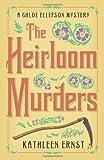 The Heirloom Murders (A Chloe Ellefson Mystery)