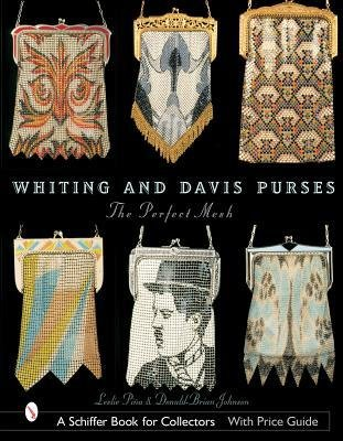 [(Whiting & Davis Purses: The Perfect Mesh )] [Author: Leslie Pina] [Jul-2007]