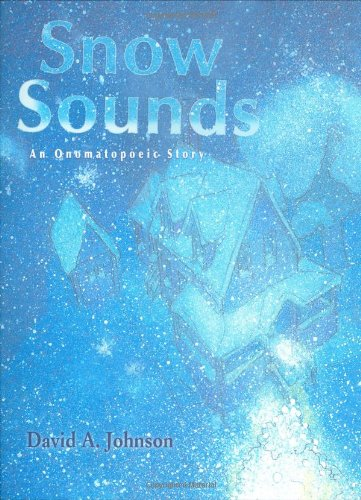 Snow Sounds: An Onomatopoeic Story by Houghton Mifflin Books for Children