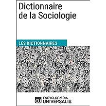 Dictionnaire de la Sociologie: (Les Dictionnaires d'Universalis) (French Edition)