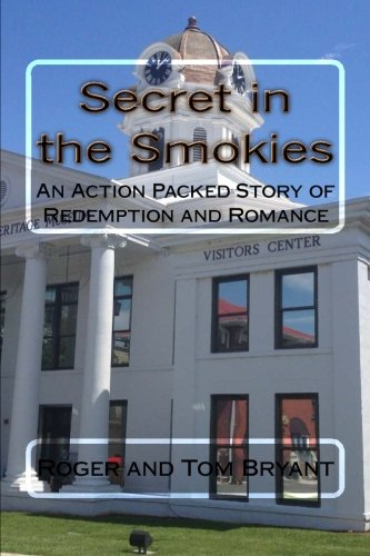 Secret in the Smokies: An Action Packed Story of Redemption and Romance