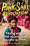 Front cover for the book Pink sari revolution : a tale of women and power in India by Amana Fontanella-Khan