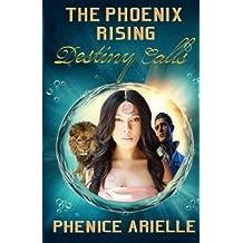 The Phoenix Rising - Destiny Calls