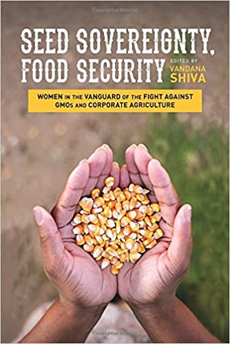 Seed sovereignty food security women in the vanguard of the fight seed sovereignty food security women in the vanguard of the fight against gmos and corporate agriculture vandana shiva 9781623170288 amazon books fandeluxe Images