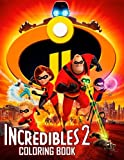 The Incredibles 2 Coloring Book: Great Coloring Book for Kids