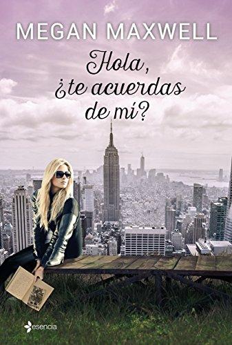 Hola, ¿Te Acuerdas De Mi? (ESENCIA CONTEMPORANEA) de Megan Maxwell (2 jun 2015) Tapa bla