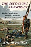 The Gettysburg Conspiracy, Will Hutchison, 0741456508