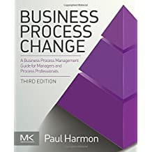 Business Process Change, Third Edition (The MK/OMG Press) by Harmon, Paul (2014) Paperback