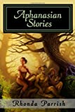 Aphanasian Stories, Rhonda Parrish, 1481249479