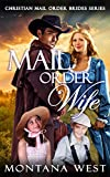 Mail Order Wife (Christian Mail Order Brides Book 1)