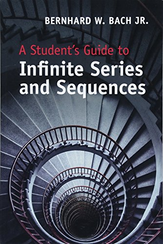 A Student's Guide to Infinite Series and Sequences (Student's Guides)